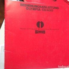 Libros: MANUAL DE INSTRUCCIONES DE MAQUINA CALCULADORA ELECTRONICA OLYMPIA CD 400. Lote 124676339