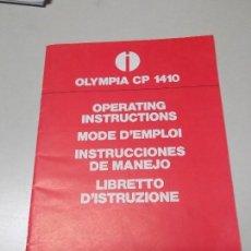 Libros: MANUAL DE INSTRUCCIONES DE MAQUINA CALCULADORA ELECTRONICA OLYMPIA CP 1410. Lote 124676859