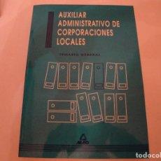 Libros: MAD EDITORIAL,S.L.-AUXILIAR ADMINISTRATIVO DE CORPORACIONES LOCALES.1993. OPOSICIONES. NUEVO.. Lote 79806001