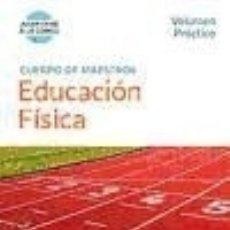Libros: CUERPO DE MAESTROS EDUCACIÓN FÍSICA. VOLUMEN PRÁCTICO. Lote 79893449