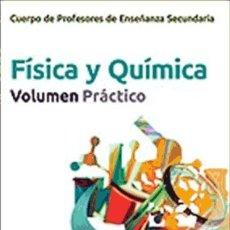Libros: CUERPO DE PROFESORES DE ENSEÑANZA SECUNDARIA. FÍSICA Y QUÍMICA. VOLUMEN PRÁCTICO EDITORIAL MAD. Lote 93402208
