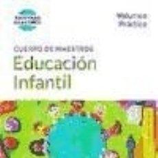 Libros: CUERPO DE MAESTROS EDUCACIÓN INFANTIL. VOLUMEN PRÁCTICO ED. MAD. Lote 94186318