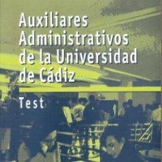 Libros: LIBRO DE TEST OPOSICIONES A AUXILIARES ADMINISTRATIVOS DELA UNIVERSIDAD DE CÁDIZ. Lote 98158759