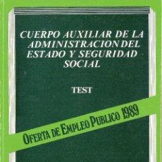 Libros: OPOSICIONES AL CUERPO AUXILIAR DE LA ADMINISTRACIÓN DEL ESTADO Y SEGURIDAD SOCIAL (TEST). Lote 98159023