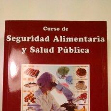 Libros: CURSO DE SEGURIDAD ALIMENTARIA Y SALUD PÚBLICA. Lote 101774920