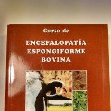 Libros: CURSO DE ENCEFALOPATÍA ESPONGIFORME BOVINA VETERINARIA. Lote 101775044