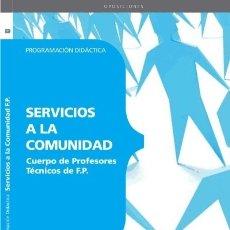 Libros: CUERPO DE PROFESORES TÉCNICOS DE F.P. SERVICIOS A LA COMUNIDAD. PROGRAMACIÓN DIDÁCTICA. Lote 107000139