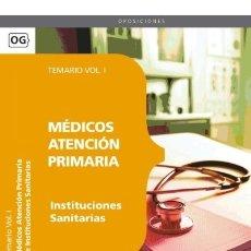 Libros: MÉDICOS ATENCIÓN PRIMARIA DE INSTITUCIONES SANITARIAS. TEMARIO VOL. I.. Lote 114774540
