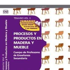 Libros: CUERPO DE PROFESORES DE ENSEÑANZA SECUNDARIA. PROCESOS Y PRODUCTOS EN MADERA Y MUEBLE.TEMA. Lote 114774600