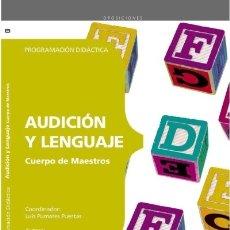Libros: CUERPO DE MAESTROS. AUDICIÓN Y LENGUAJE. PROGRAMACIÓN DIDÁCTICA. Lote 114774810