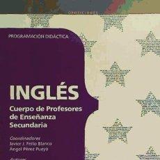 Libros: CUERPO DE MAESTROS. INGLÉS. PROGRAMACIÓN DIDÁCTICA. Lote 114774851