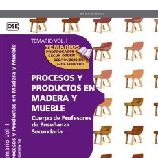 Libros: CUERPO DE PROFESORES DE ENSEÑANZA SECUNDARIA. PROCESOS Y PRODUCTOS EN MADERA Y MUEBLE.TEMA. Lote 114774859