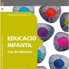 Libros: COS DE MESTRES. EDUCACIÓ INFANTIL. PROGRAMACIÓ DIDÀCTICA. Lote 114774942