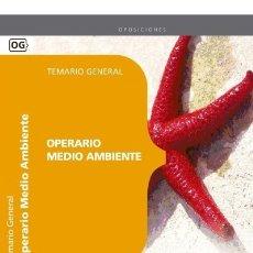 Libros: OPERARIO MEDIO AMBIENTE. TEMARIO. Lote 114775034