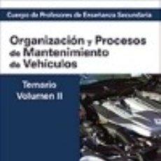Libros: CUERPO DE PROFESORES DE ENSEÑANZA SECUNDARIA. ORGANIZACIÓN Y PROCESOS DE MANTENIMIENTO DE. Lote 70810793