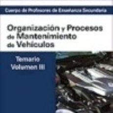 Libros: CUERPO DE PROFESORES DE ENSEÑANZA SECUNDARIA. ORGANIZACIÓN Y PROCESOS DE MANTENIMIENTO DE VEHÍCULOS.. Lote 70810789
