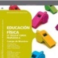 Libros: CUERPO DE MAESTROS. EDUCACIÓN FÍSICA (2º CICLO-4º CURSO. PROPUESTA I). PROGRAMACIÓN DIDÁCTICA. Lote 127113372