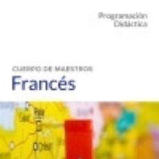 Libros: CUERPO DE MAESTROS FRANCÉS. PROGRAMACIÓN DIDÁCTICA. Lote 127350683