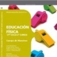 Libros: CUERPO DE MAESTROS. EDUCACIÓN FÍSICA (1ER CICLO-2º CURSO). PROGRAMACIÓN DIDÁCTICA. Lote 127113414