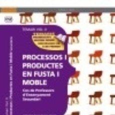 Libros: COS DE PROFESSORS D'ENSENYAMENT SECUNDARI. PROCESSOS I PRODUCTES EN FUSTA I MOBLE VOL. II.. Lote 128339752