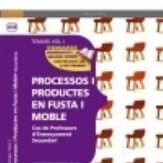 Libros: COS DE PROFESSORS D'ENSENYAMENT SECUNDARI. PROCESSOS I PRODUCTES EN FUSTA I MOBLE VOL. I.. Lote 128339863