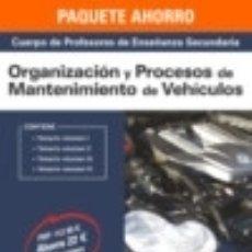 Libros: PAQUETE AHORRO ORGANIZACIÓN Y PROCESOS DE MANTENIMIENTO DE VEHÍCULOS CUERPO DE PROFESORES DE. Lote 128631966