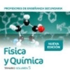 Libros: PROFESORES DE ENSEÑANZA SECUNDARIA FÍSICA Y QUÍMICA TEMARIO VOLUMEN 5. Lote 130223730