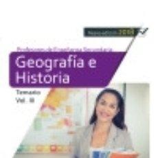 Libros: CUERPO DE PROFESORES DE ENSEÑANZA SECUNDARIA. GEOGRAFÍA E HISTORIA. TEMARIO VOL. III.. Lote 131242315