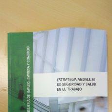 Libros: ESTRATEGIA ANDALUZA DE SEGURIDAD Y SALUD EN EL TRABAJO. Lote 131697161