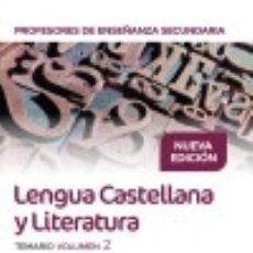 Libros: CUERPO DE PROFESORES DE ENSEÑANZA SECUNDARIA. LENGUA CASTELLANA Y LITERATURA. TEMARIO. VOLUMEN 2. Lote 131892129