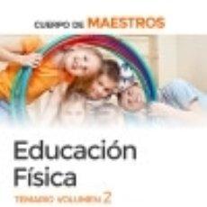 Libros: MAESTROS EDUCACION FISICA. VOLUMEN 2 TEMARIO. Lote 133075913