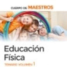 Libros: MAESTROS EDUCACION FISICA. VOLUMEN 1 TEMARIO. Lote 134360769
