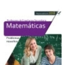 Libros: CUERPO DE PROFESORES DE ENSEÑANZA SECUNDARIA. MATEMÁTICAS. PROBLEMAS RESUELTOS. Lote 138746681