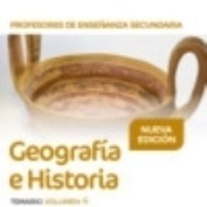 Libros: PROFESORES DE ENSEÑANZA SECUNDARIA GEOGRAFÍA E HISTORIA TEMARIO VOLUMEN 4. Lote 139936424