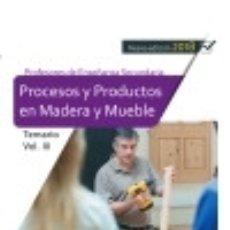 Libros: CUERPO DE PROFESORES DE ENSEÑANZA SECUNDARIA. PROCESOS Y PRODUCTOS EN MADERA Y MUEBLE.TEMARIO VOL.. Lote 139966636