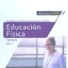 Libros: CUERPO DE PROFESORES DE ENSEÑANZA SECUNDARIA. EDUCACIÓN FÍSICA. TEMARIO VOL. I.. Lote 142377888