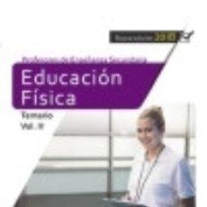 Libros: CUERPO DE PROFESORES DE ENSEÑANZA SECUNDARIA. EDUCACIÓN FÍSICA. TEMARIO VOL. II.. Lote 142377996