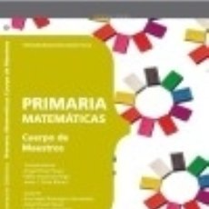 Libros: CUERPO DE MAESTROS. EDUCACIÓN PRIMARIA. MATEMÁTICAS. PROGRAMACIÓN DIDÁCTICA. Lote 142378369