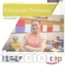 Libros: CUERPO DE MAESTROS. EDUCACIÓN PRIMARIA. TEMARIO VOL. I. Lote 142384848