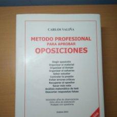 Libros: MÉTODO PROFESIONAL PARA APROBAR OPOSICIONES. CARLOS VALIÑA. Lote 151291270