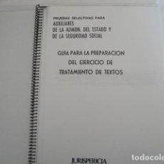 Libros: AUXILIARES ADMÓN. DEL ESTADO Y SEGURIDAD SOCIAL. GUÍA PREPARACIÓN TRATAMIENTO DE TEXTOS. AÑO 1991. Lote 159753510
