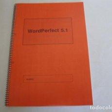 Libros: WORDPERFECT 5.1. CUADERNO CON EL TRATAMIENTO DE TEXTOS. AÑOS 90.. Lote 159756174