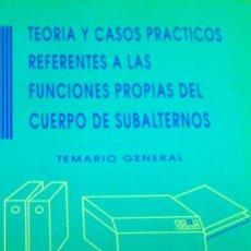 Libros: LIBRO OPOSICIONES DE TEORÍA Y CASOS PRÁCTICOS CUERPO DE SUBALTERNOS. Lote 160722882