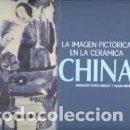 Libros: LA IMAGEN PICTÓRICA EN LA CERÁMICA CHINA : DONACIÓN TIJMEN KNECHT Y HELEN DRENTH. Lote 163400725