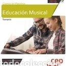 Libros: CUERPO DE MAESTROS. EDUCACIÓN MUSICAL. TEMARIO. Lote 165340814