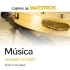 Libros: CUERPO DE MAESTROS MÚSICA. VOLUMEN PRÁCTICO. Lote 168055260