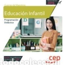 Libros: CUERPO DE MAESTROS. EDUCACIÓN INFANTIL. PROGRAMACIÓN DIDÁCTICA. Lote 168696605