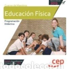 Libros: CUERPO DE MAESTROS. EDUCACIÓN FÍSICA. PROGRAMACIÓN DIDÁCTICA. Lote 168696717