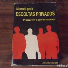 Libri: MANUAL PARA ESCOLTAS PRIVADOS - PROTECCION A PERSONALIDADES - SALVADOR HERRAIZ. Lote 168919684