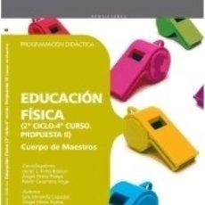 Libros: CUERPO DE MAESTROS. EDUCACIÓN FÍSICA (2º CICLO-4º CURSO. PROPUESTA II). PROGRAMACIÓN DIDÁCTICA. Lote 169175678